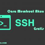 Cara Membuat Akun SSH Premium Gratis Selamanya