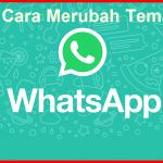 Cara Mengganti Tema Whatsapp Android Tanpa Root