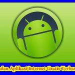 10 Aplikasi Internet Gratis Tanpa Pulsa dan Kuota Work 100%