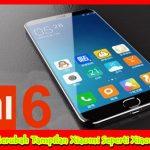 Cara Merubah Tampilan Xiaomi Seperti Xiaomi Mi6 Tanpa Root