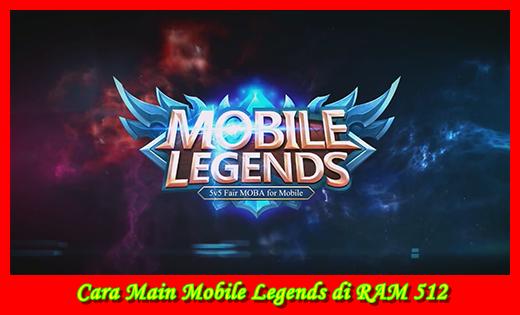 Cara Main Mobile Legends Di Hp Ram 512 Tanpa Lag Gregblondin